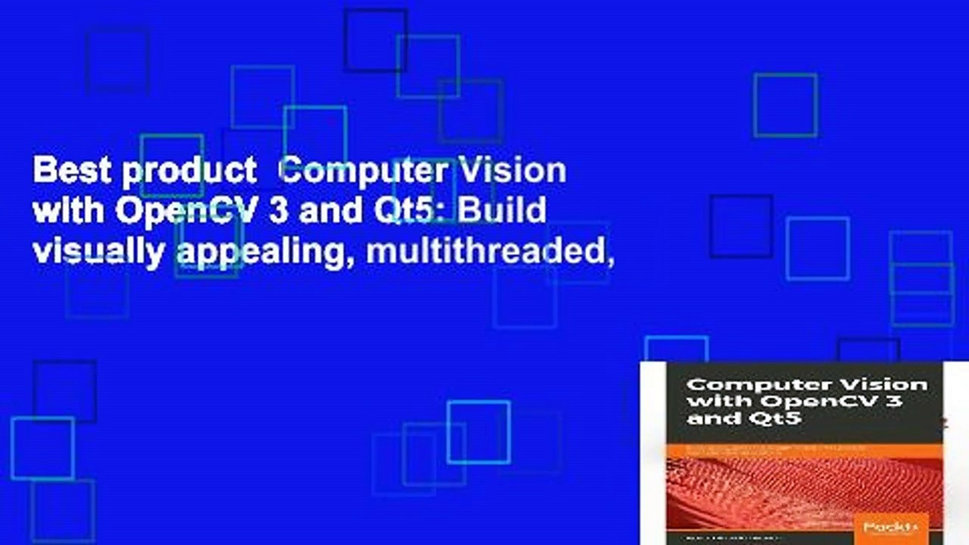 Best product Computer Vision with OpenCV 3 and Qt5: Build visually  appealing, multithreaded,