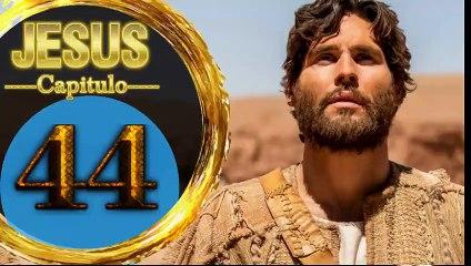 Capitulo 44 JESUS HD Español