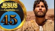 Capitulo 45 JESUS HD Español