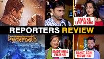 Kedarnath REPORTERS REVIEW | Sara Ali Khan, Sushant Singh Rajput | Kedarnath Movie Review