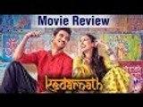 Kedarnath Movie Review | Sara Ali Khan | Sushant Singh Rajput