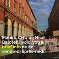 Manifs, CHU de Nice, Balotelli: voici votre brief info de ce vendredi après-midi