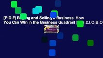 [P.D.F] Buying and Selling a Business: How You Can Win in the Business Quadrant [A.U.D.I.O.B.O.O.K]