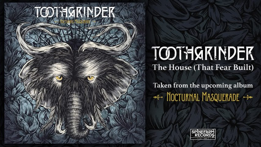 Toothgrinder - The House (That Fear Built)