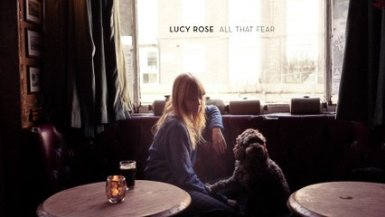 Lucy Rose - All That Fear