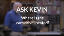 Where Is The Camshaft Drive Located?