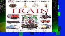 F.R.E.E [D.O.W.N.L.O.A.D] Ultimate Sticker Book: Train (DK Ultimate Sticker Books) by DK Publishing