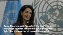 Amal Clooney says Trump's Campaign Against The Media 'Gave The Green Light' For Jamal Khashoggi's Brutal Murder