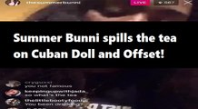 """Summer Bunni responds to Cuban Doll accusing her of """"clout chasing"""" on IG Live and spills tea on Cuban and Offset"""