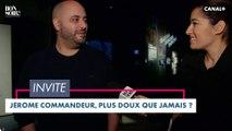 Jérôme Commandeur, plus doux que jamais ? - Bonsoir! du 08/12 - CANAL+