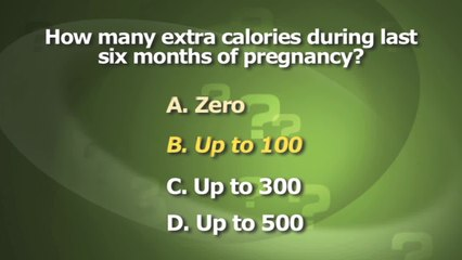 How many daily extra calories should pregnant woman eat in the final 6 months?