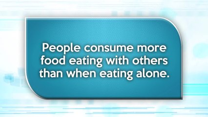People eat more when they dine with others