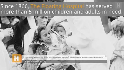 Floating Hospital Offers Healthcare to Families of Domestic Violence and Homeless