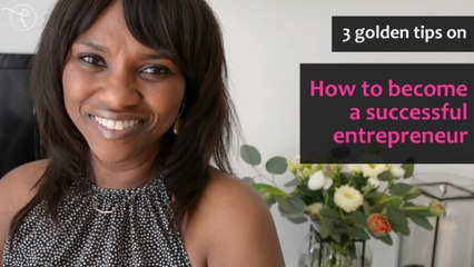 3 golden tips on how to become a successful entrepreneur - Word Up!