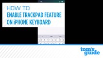 Enable Track Pad Typing Keyboard on iPhone