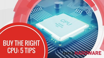 Tom's Hardware: Buy the Right CPU
