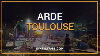 Arde Toulouse | Sinfiltros.com