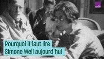 Pourquoi il faut lire Simone Weil aujourd'hui