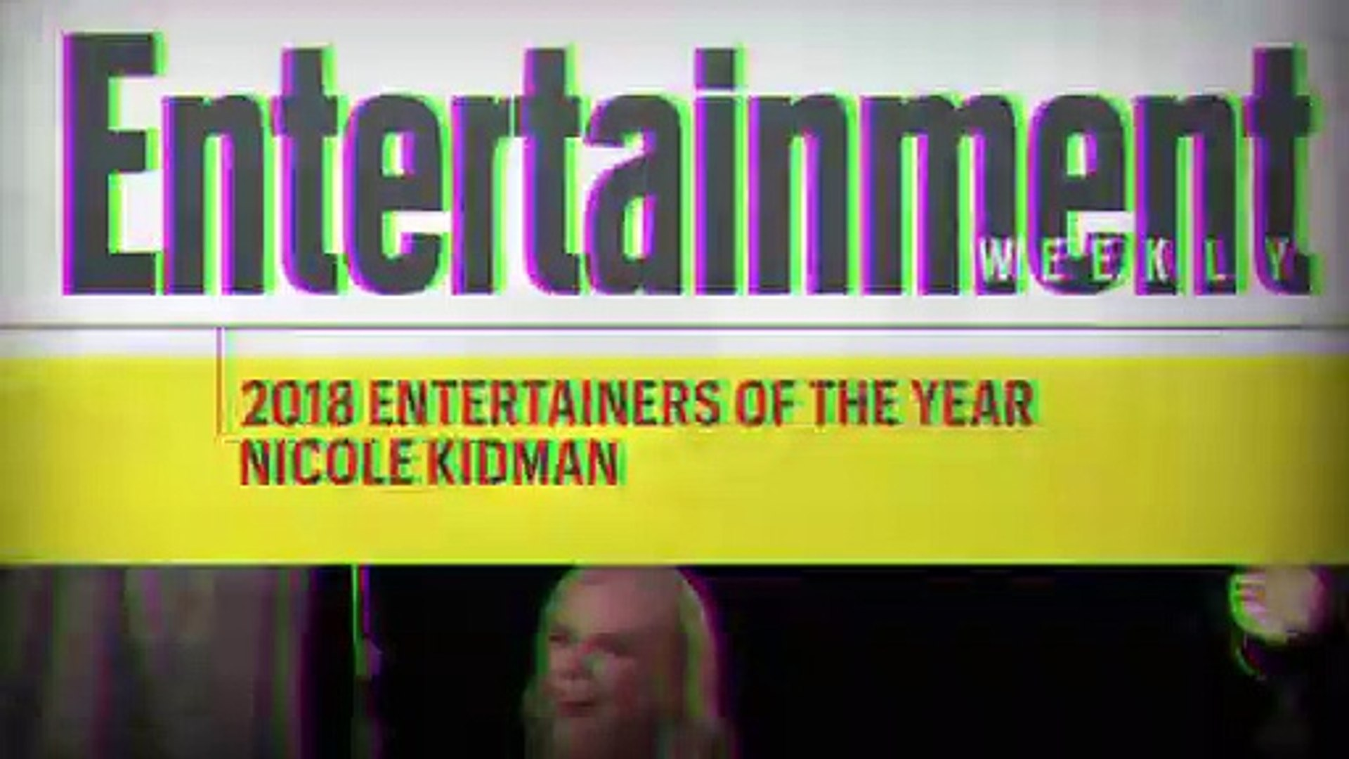 2018 Entertainers Of The Year: Nicole Kidman | Entertainment Weekly