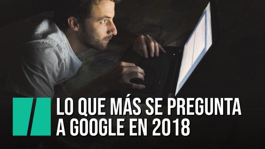 Lo que más hemos preguntado a Google en 2018