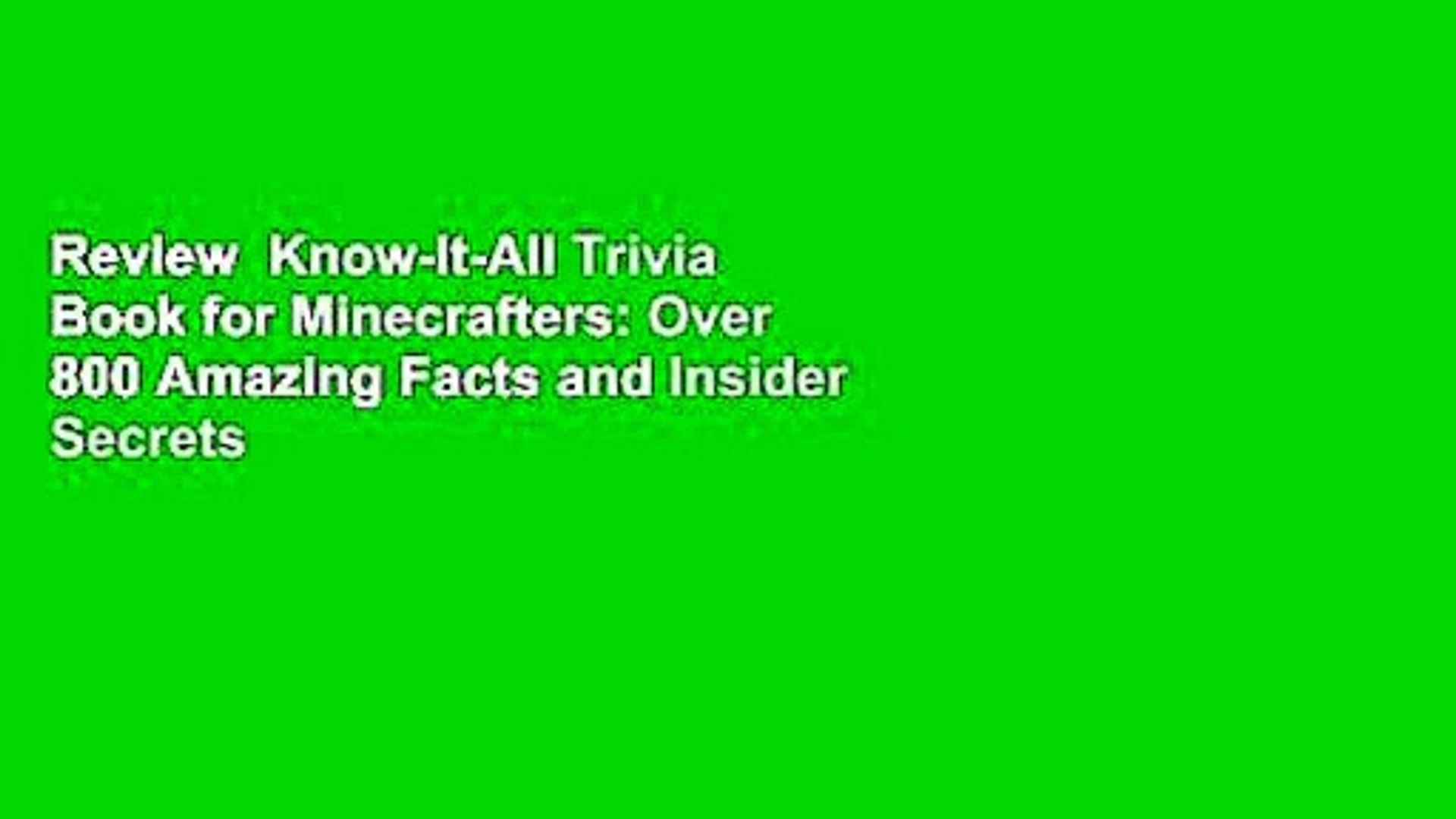 Review  Know-It-All Trivia Book for Minecrafters: Over 800 Amazing Facts and Insider Secrets