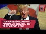 Cambio climático: Trump y su rechazo al calentamiento global
