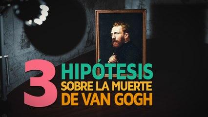 La enigmática muerte de Van Gogh   3 Hipótesis