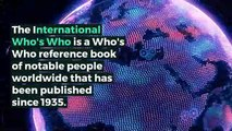 What is INTERNATIONAL WHOS WHO? What does INTERNATIONAL WHOS WHO mean? INTERNATIONAL WHOS WHO meaning - INTERNATIONAL WHOS WHO definition - INTERNATIONAL WHOS WHO explanation