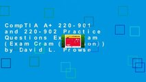CompTIA A+ 220-901 and 220-902 Practice Questions Exam Cram (Exam Cram (Pearson)) by David L. Prowse