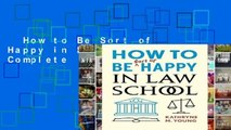 How to Be Sort of Happy in Law School Complete