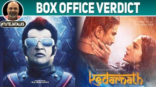 Box Office Verdict Kedarnath & 2.0 (Hindi) | #TutejaTalks