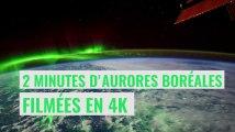 2 minutes d'aurores boréales filmées en 4K depuis l'espace