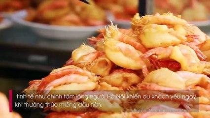 Bánh tôm Hồ Tây - thức quà bình dị làm nên tiếng tăm ẩm thực Hà thành vang danh quốc tế