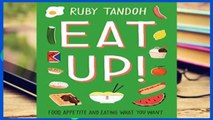 Access books Eat Up: Food, Appetite and Eating What You Want For Kindle