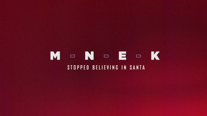 MNEK - Stopped Believing In Santa