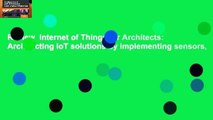Review  Internet of Things for Architects: Architecting IoT solutions by implementing sensors,