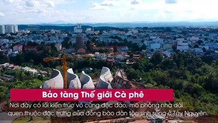 """Truy lùng những địa điểm check - in cực chất tại """"thủ phủ cà phê"""" của Việt Nam"""