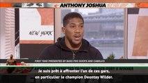 """Poids lourds - Joshua : """"Je veux affronter Wilder"""""""