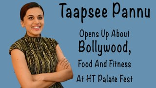 Taapsee Pannu Opens Up About Bollywood, Food And Fitness At HT Palate Fest