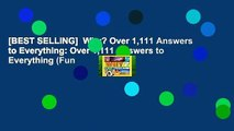 [BEST SELLING]  Why? Over 1,111 Answers to Everything: Over 1,111 Answers to Everything (Fun