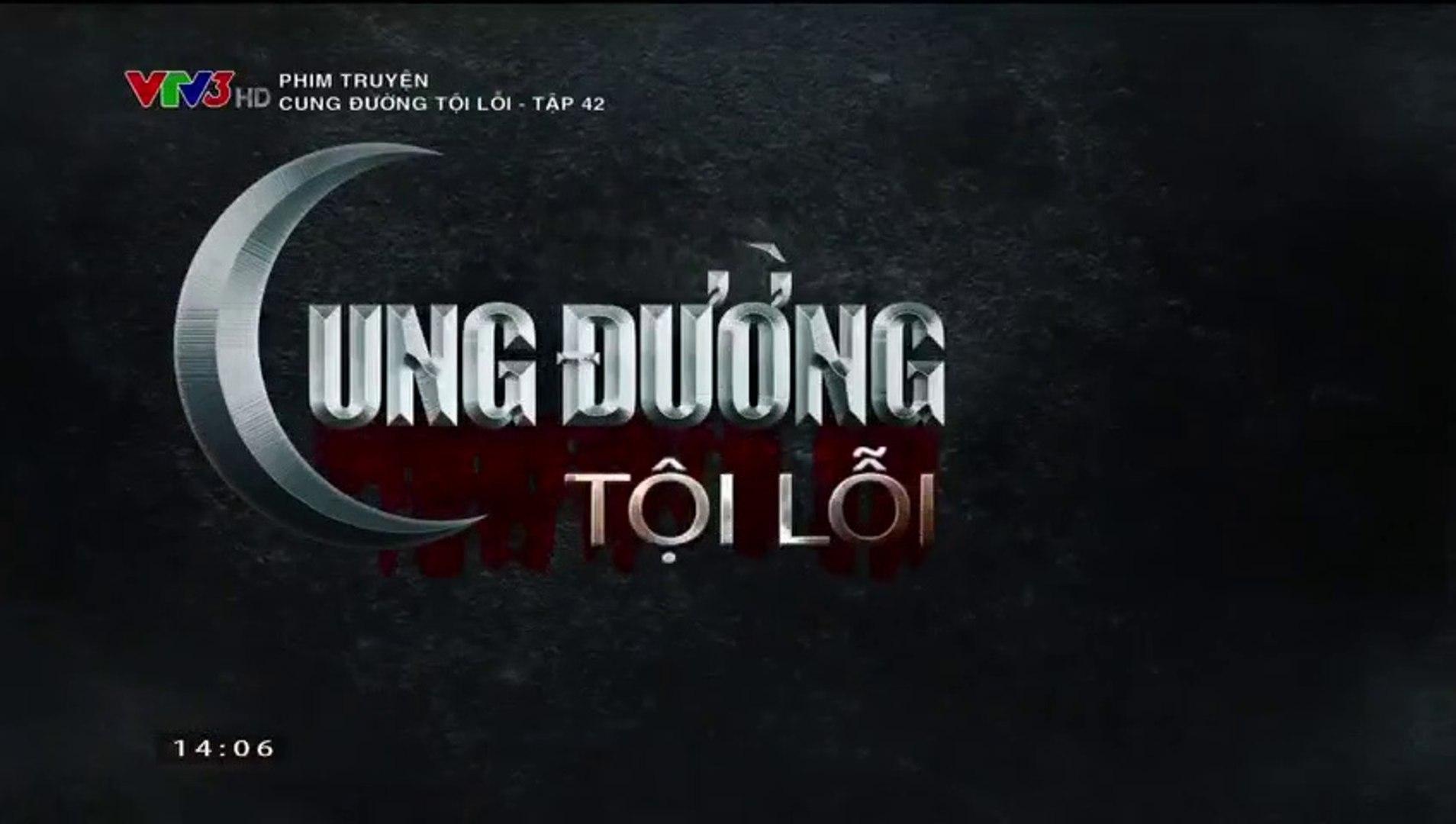 Cung Đường Tội Lỗi Tập 42 - (Bản Chuẩn Full - Phim Việt Nam VTV3) - Cung Duong Toi Loi Tap 42 - Cung