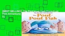 [BEST SELLING]  The Pout-pout Fish (Pout-Pout Fish Adventure) (Pout-Pout Fish Adventures) by