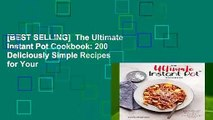 [BEST SELLING]  The Ultimate Instant Pot Cookbook: 200 Deliciously Simple Recipes for Your