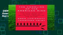 [NEW RELEASES]  The Coddling of the American Mind: How Good Intentions and Bad Ideas Are Setting