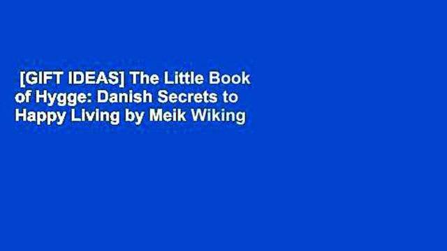 [GIFT IDEAS] The Little Book of Hygge: Danish Secrets to Happy Living by Meik Wiking