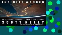 [BEST SELLING]  Infinite Wonder: An Astronaut s Photographs from a Year in Space by Scott Kelly