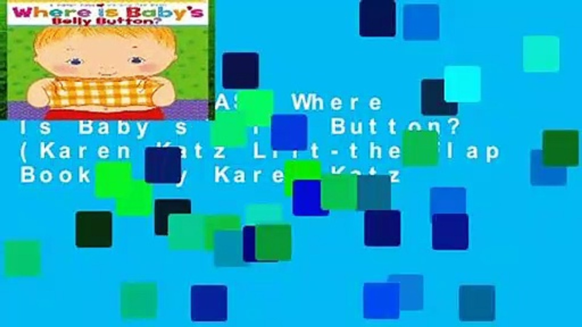 [GIFT IDEAS] Where Is Baby s Belly Button? (Karen Katz Lift-the-Flap Books) by Karen Katz