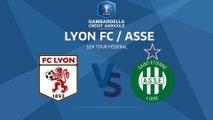 COUPE GAMBARDELLA-CA I 1er Tour Fédéral - Lyon FC / ASSE - 16/12/18