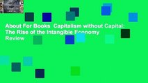 About For Books  Capitalism without Capital: The Rise of the Intangible Economy  Review
