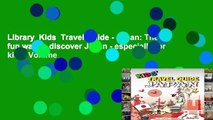 Library  Kids  Travel Guide - Japan: The fun way to discover Japan - especially for kids: Volume